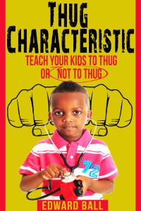 Thug Characteristic