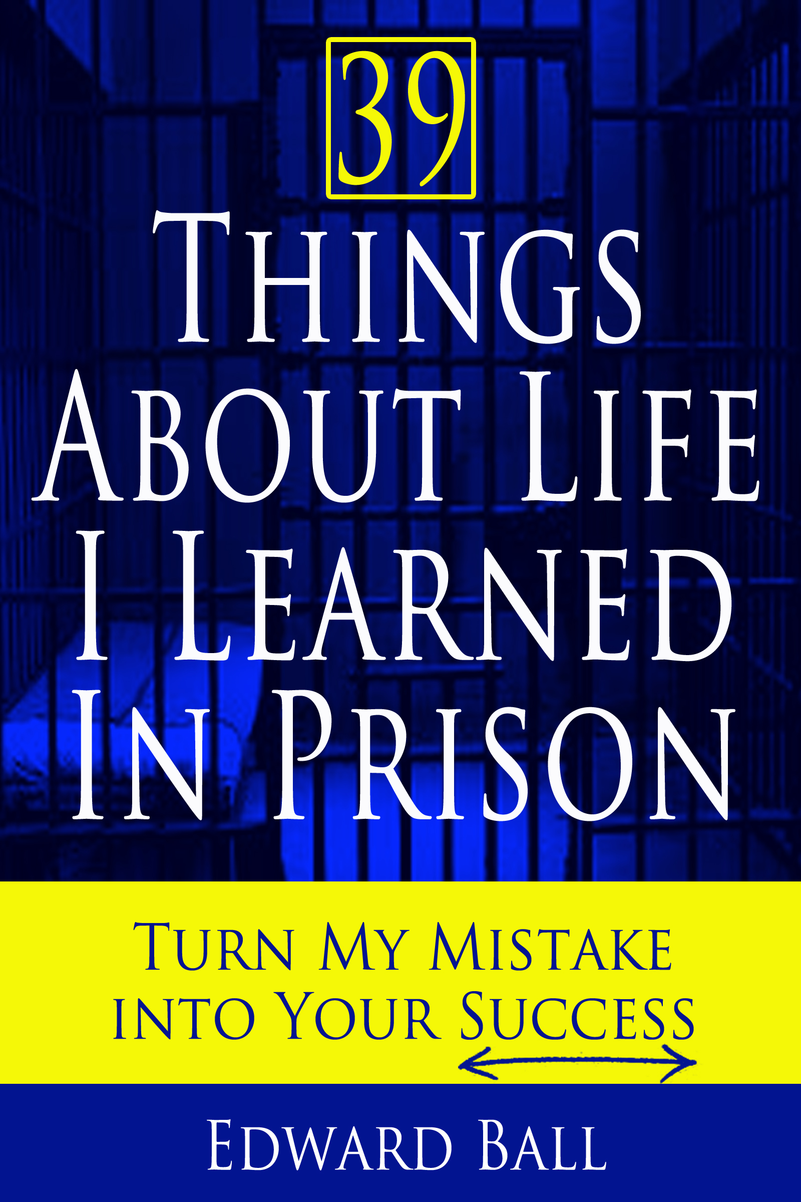 39 Things I learned in Prison